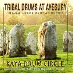 Tribal Drums At Avebury (feat. Craig Pruess, Alex Miles, Simon McCarty, Geoff Miles)