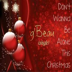 Don't Wanna Be Alone This Christmas - Single
