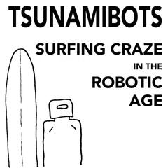 Surfing Craze in the Robotic Age