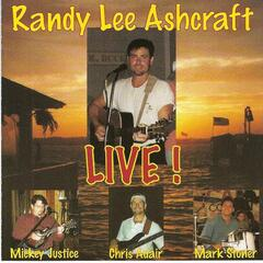 Randy Lee Ashcraft Live!