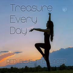 Treasure Every Day