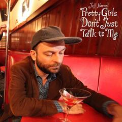 Pretty Girls Don't Just Talk to Me