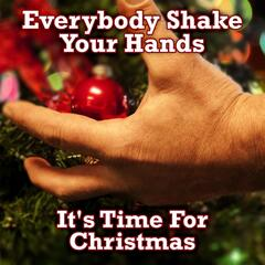 Everybody Shake Your Hands (It's Time for Christmas)