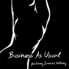 Business as Usual (feat. Jarrard Anthony)