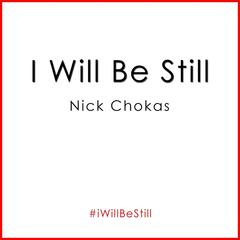 I Will Be Still