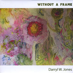 Without a Frame