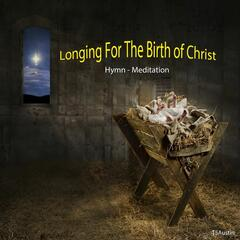 Longing for the Birth of Christ (Live)