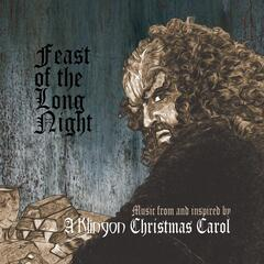 "Feast of the Long Night: Music from and Inspired By ""A Klingon Christmas Carol"""