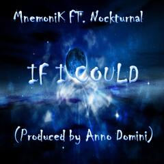 If I Could (feat. Nockturnal)