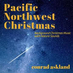 Pacific Northwest Christmas (Background Christmas Music With Nature Sounds)