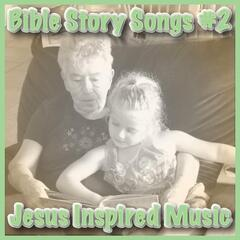 Bible Story Songs #2