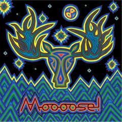 Moooose!