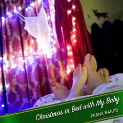 Christmas in Bed With My Baby