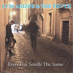 Every Day Smells the Same
