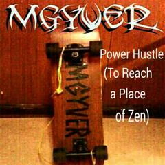 Power Hustle (To Reach a Place of Zen)