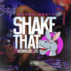 Shake That - Single (feat. Lit DJ & Hollywood Luck)