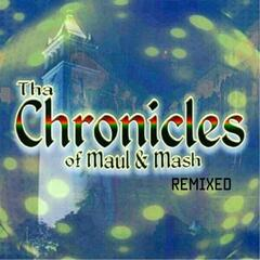 Tha Chronicles of Maul and Mash (Remixed)