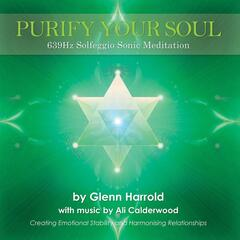 Purify Your Soul: 639hz Solfeggio Meditation (Harmonising Relationships)