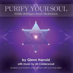 Purify Your Soul: 852hz Solfeggio Meditation (Awakening Intuition)