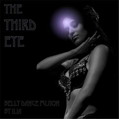 The Third Eye: Belly Dance Fusion by Ilia