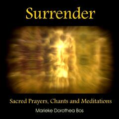 Surrender (Sacred Prayers, Chants and Meditations)