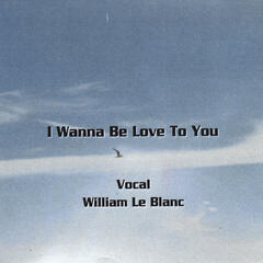 I Wanna Be Love to You (Vocal)