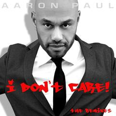 I Don't Care! (The Remixes)