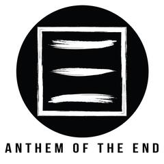 Anthem of the End