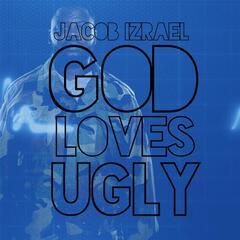 God Loves Ugly