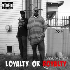 Loyalty or Royalty