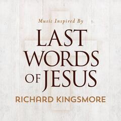Music Inspired By Last Words of Jesus