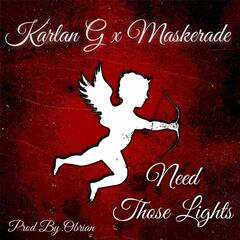 Need Those Lights (feat. Maskerade)