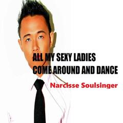 All My Sexy Ladies Come Around and Dance