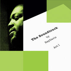 The Soundtrack By Ray Davis, Act I