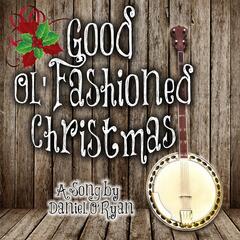 Good Ol' Fashioned Christmas