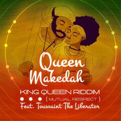 King Queen Riddim (Mutual Respect) [feat. Toussaint the Liberator]