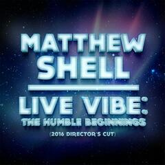 Live Vibe: The Humble Beginnings (Director's Cut)