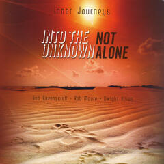 Into the Unknown, Not Alone