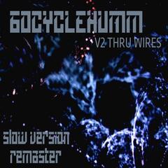 V2 Thru Wires (Slow Version) [Remastered]