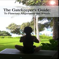Gatekeeper's Guide: to Planetary Alignments and Rituals