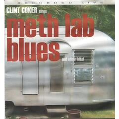 Clint Coker Sings Meth Lab Blues (And Other Hits!) [Live]