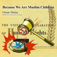 Because We Are Muslim Children