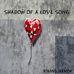 Shadow of a Love Song