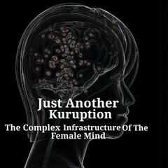 The Complex Infrastructure of the Female Mind