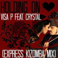 Holding On (Express Kizomba Mix) [feat. Crystal]
