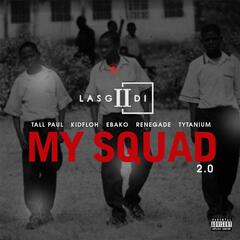 My Squad 2.0 (feat. Tall Paul, Kidfloh, Ebako, Renegade & Tytanium)