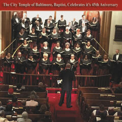 The City Temple of Baltimore, Baptist, Celebrates It's 45th Anivarsary