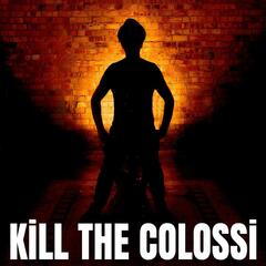Kill the Colossi