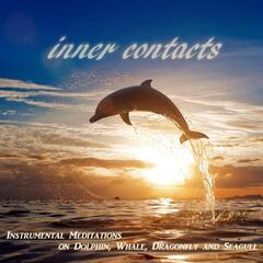 Inner Contacts: Instrumental Meditations on Dolphin, Whale, Dragonfly and Seagull