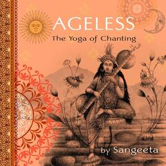 Ageless: The Yoga Of Chanting